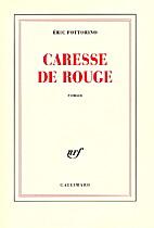 Caresse de rouge by Eric Fottorino