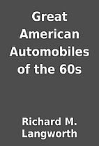 Great American Automobiles of the 60s by…