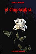 El Chupacabra by Emilia Miller