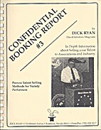 Confidential Booking Report #3 by Dick Ryan