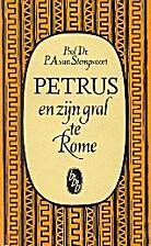 Petrus en zijn graf te Rome by P.A. van…