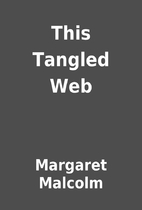 This Tangled Web by Margaret Malcolm