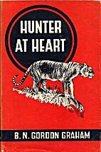 Hunter at heart by B. N. Gordon Graham