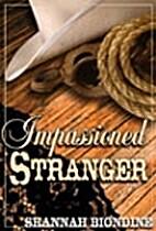 Impassioned Stranger by Shannah Biondine