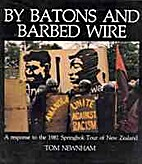 By batons and barbed wire by Thomas Oliver…