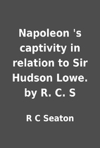 Napoleon 's captivity in relation to…