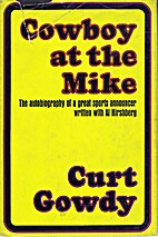 Cowboy At the Mike: The Autobiography of a…