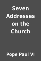 Seven Addresses on the Church by Pope Paul…