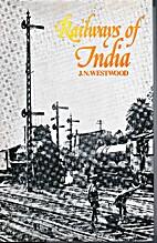 Railways of India by J. N. Westwood