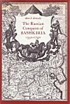 The Russian conquest of Bashkiria,…