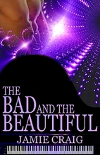 The Bad And The Beautiful by Jamie Craig