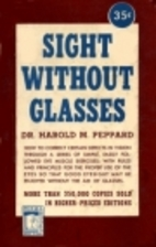 Sight Without Glasses by Dr. Harold M.…