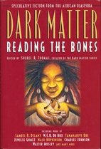 Dark Matter: Reading the Bones by Sheree R.…