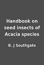 Handbook on seed insects of Acacia species…