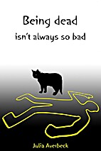 Being Dead Isn't Always so Bad by Julia…