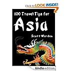 100 Travel Tips For Asia by Scott Worden