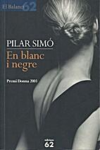 En blanc i negre by Pilar Simó