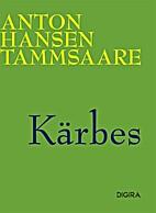 Kärbes by A. H. Tammsaare