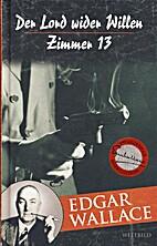Der Lord wider Willen / Zimmer 13 by Edgar…