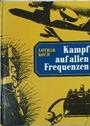 Kampf auf allen Frequenzen - Lothar Koch