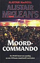 Alistair MacLean's moordcommando by Alastair…