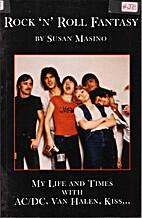 Rock N Roll Fantasy by Susan Masino