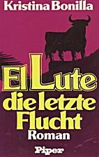 El Lute, die letzte Flucht by Kristina…
