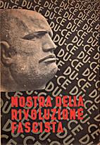 Mostra della rivoluzione fascista by Dino…
