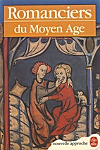 Romanciers Du Moyen Age by Emmanuèle…