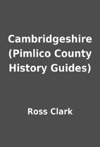 Cambridgeshire (Pimlico County History…