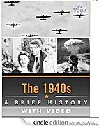 The 1940s: A Brief History by Vook