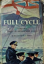 Full Cycle: by Rear Admiral W. S. Chalmers