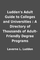Ludden's Adult Guide to Colleges and…