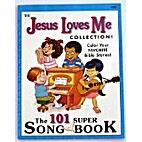 The Jesus Loves Me Collection: The 101 Super…