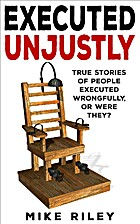 Executed Unjustly: True Stories of People…