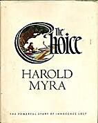 The Choice by Harold Myra