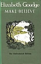 Make-Believe by Elizabeth Goudge