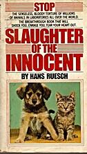 Slaughter of the innocent by Hans Ruesch