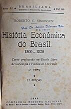 História economica do Brasil. 1500-1820 by…