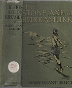 The stone axe of Burkamukk by Mary Grant…