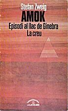 Amok; La creu; Episodi al llac de Ginebra by…