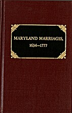 Maryland Marriages 1634-1777 and 1778-1800,…