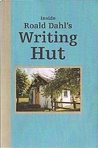 Inside Roald Dahl's Writing Hut by Pat…