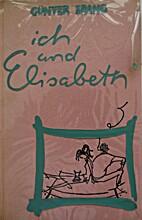 ich und Elisabeth by Günter Spang
