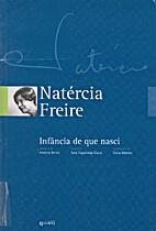 Infância de que nasci by Natércia Freire