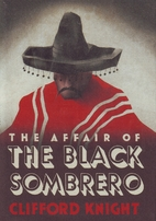 The Affair of the Black Sombrero by Clifford…