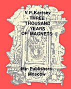 Three Thousand Years of Magnets by V. P.…