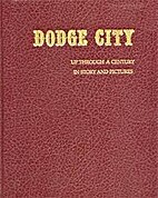 Dodge City: Up Through a Century in Story…