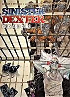 Sinister Dexter: Pros and Cons