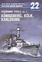 MM 22 - Krazowniki Typu K Cz. 1 Konigsberg,…